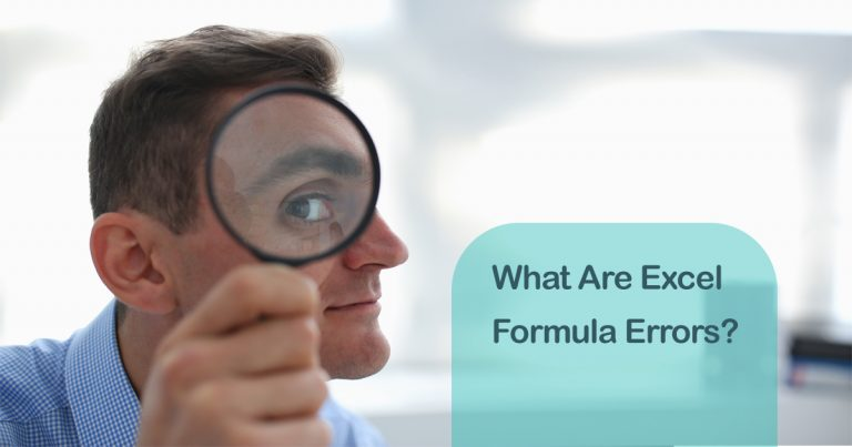 A businessman in blue shirt is holding a magnifying glass. What are Excel formula errors