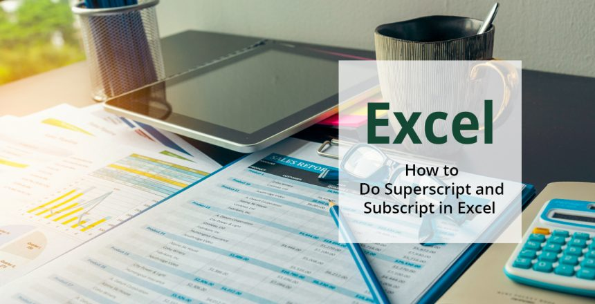 How to do superscript and subscript in Excel